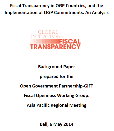 Fiscal Transparency in OGP Countries, and the Implementation of OGP Commitments: An Analysis. Asia Pacific meeting, 2014