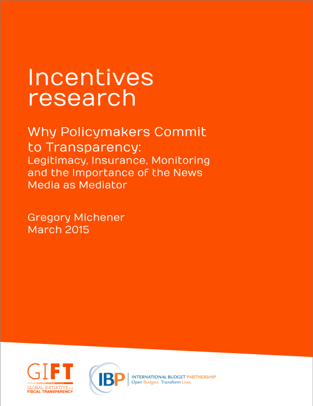 Why Policymakers Commit to Transparency: Legitimacy, Insurance, Monitoring and the Importance of the News Media as Mediator