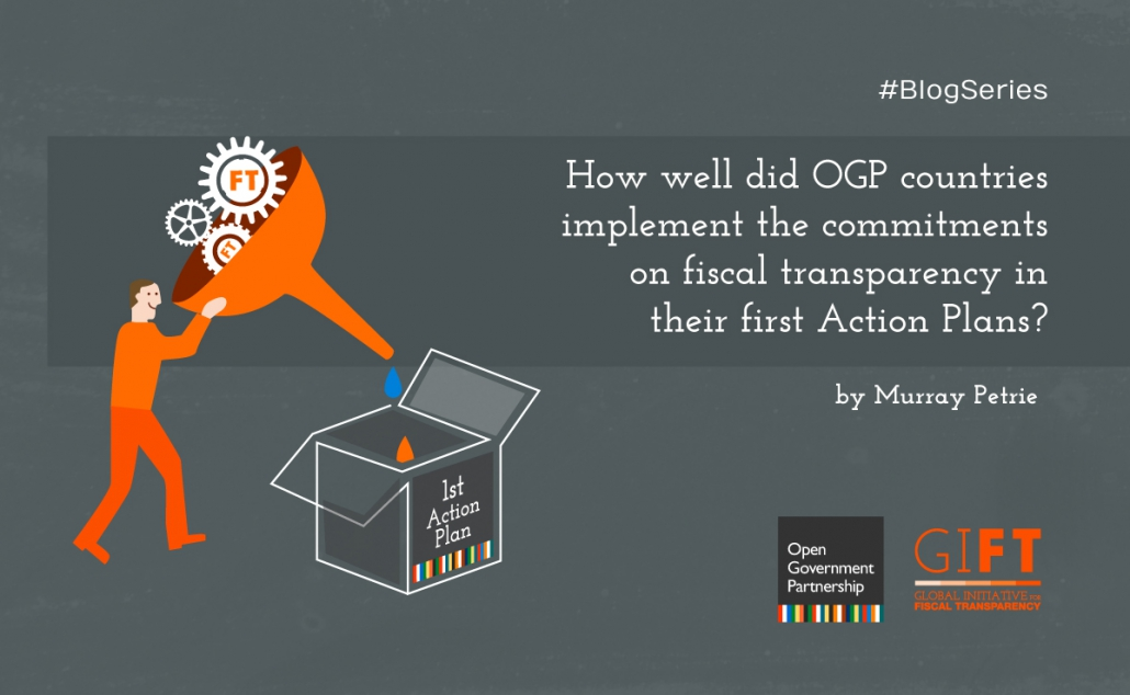 How well did OGP countries implement the commitments on fiscal transparency  in their first Action Plans?