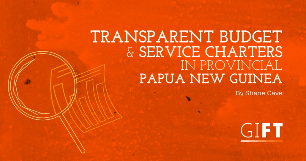Transparent Budget and Service Charters in Provincial Papua New Guinea*
